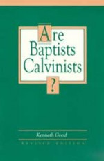 Are Baptists Calvinists?