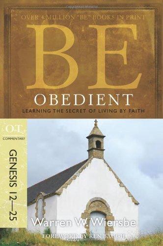 Be Obedient (Genesis 12-25)
