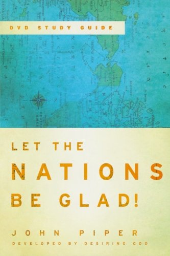Let the Nations Be Glad (Study Guide)