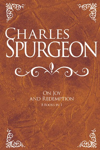 Charles Spurgeon- On Joy and Redemption