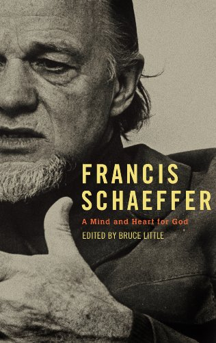 Francis Schaeffer - A Mind and Heart for