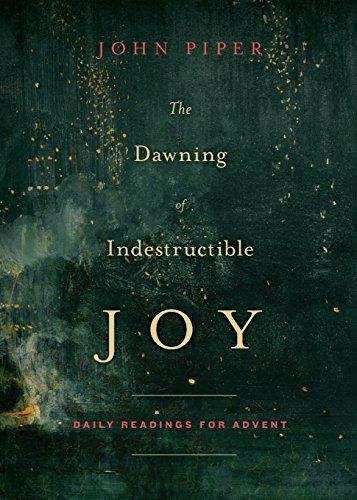 Dawning of Indestructible Joy (Crossway)
