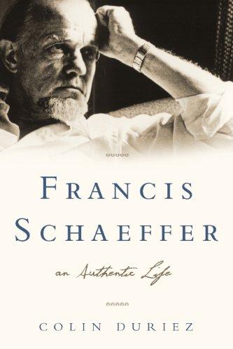 Francis Schaeffer - An Authentic Life