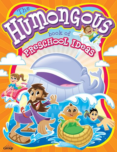 Humongous Book of Preschool Ideas, The