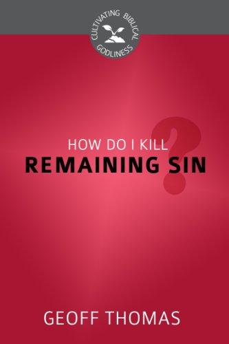 How Do I Kill Remaining Sin