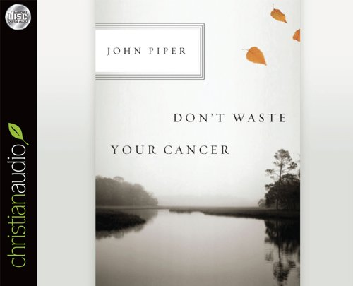 Don't Waste Your Cancer (Audio Book)