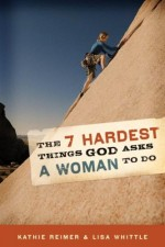 7 Hardest Things God Asks a Woman To Do