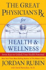 Great Physician's Rx for Health & Wellne