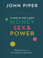 Living in the Light Money, Sex & Power
