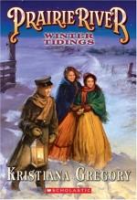 Winter Tidings (Prairie River Book 3)