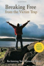Breaking Free from the Victim Trap