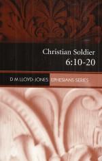 CHRISTIAN SOLDIER (EPHESIANS 6 10-20)