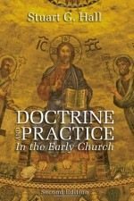 Doctrine & Practice in the Early Church