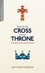 Between the Cross & the Throne (Revelati