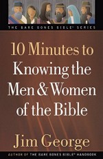10 Minutes to Knowing the Men & Women of