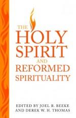 Holy Spirit & Reformed Spirituality, The