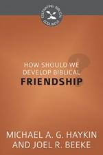 How Should We Develop Biblical Friendshi