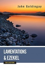 Lamentations & Ezekiel for Everyone
