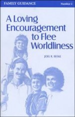 Loving Encouragement to Flee Worldliness