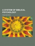 System of Biblical Psychology, A