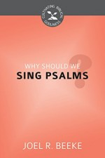 Why Should We Sing Psalms