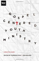 gospel-centered-youth-ministry