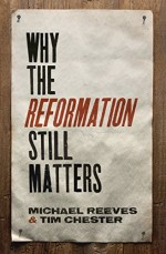 why-the-reformation-still-matters