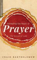 revealing-the-heart-of-prayer-luke