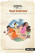 god-delivers-older-kids-leader-guide