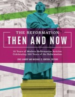 reformation-then-and-now-the