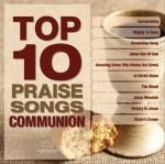 Top 10 Praise Songs- Communion (CD)