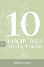 10 Disciplines of a Godly Woman (25 Pack
