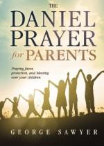 Daniel Prayer for Parents, The