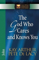 God Who Cares and Knows You (John)