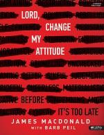 Lord, Change My Attitude (Workbook)