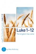 Luke 1-12 (Good Book Guide)