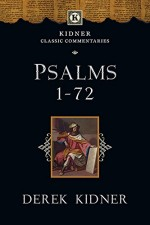 Psalms 1-72 (Kidner Classic Commentaries