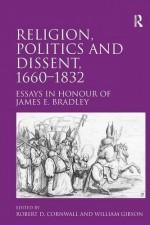 Religion, Politics and Dissent 1660-1832