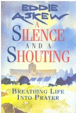 Silence and a Shouting, A