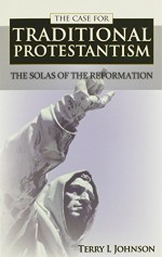Case for Traditional Protestantism, The