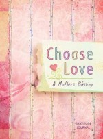 Choose Love (Gratitude Journal)