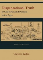 Dispensational Truth or God's Plan and P