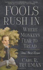 Fools Rush In Where Monkeys Fear to Trea