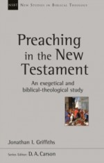 Preaching in the New Testament (NSBT)