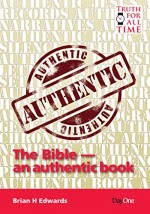 Bible – An Authentic Book, The