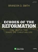 Echoes of the Reformation (DVD Leader Ki