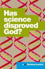 Has Science Disproved God