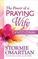 Power of a Praying Wife Devotional, The