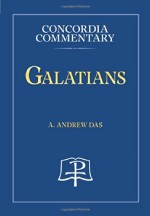 Galatians (Concordia Commentary)