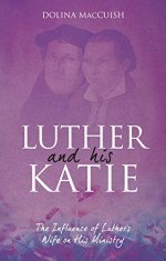 Luther and His Katie